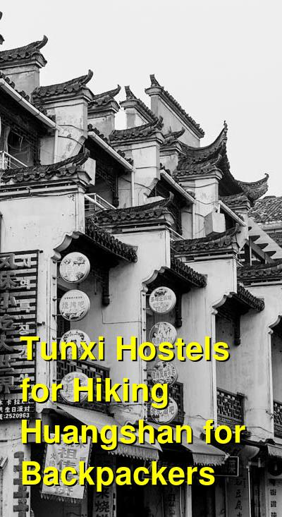 Tunxi Hostels for Hiking Huangshan for Backpackers | Budget Your Trip