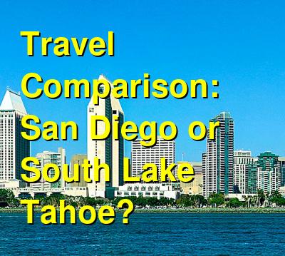 San Diego vs. South Lake Tahoe Travel Comparison