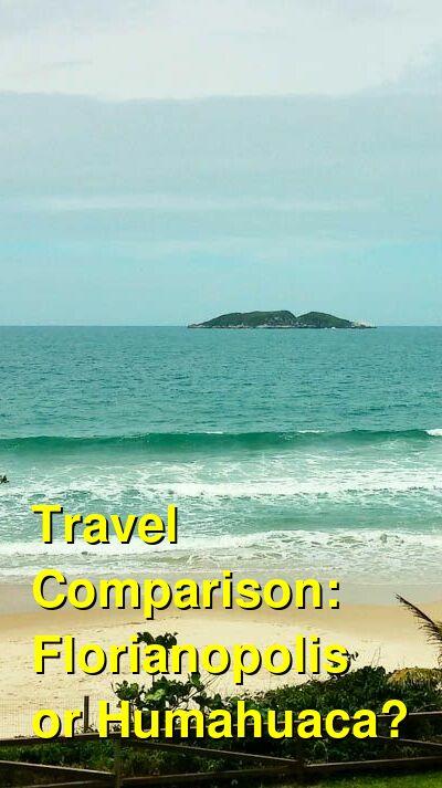 Florianopolis vs. Humahuaca Travel Comparison