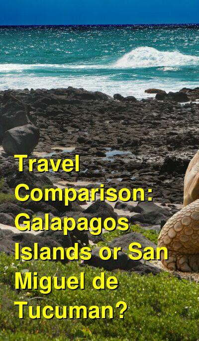 Galapagos Islands vs. San Miguel de Tucuman Travel Comparison