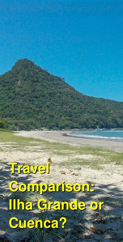 Ilha Grande vs. Cuenca Travel Comparison