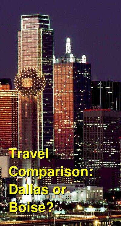Dallas vs. Boise Travel Comparison