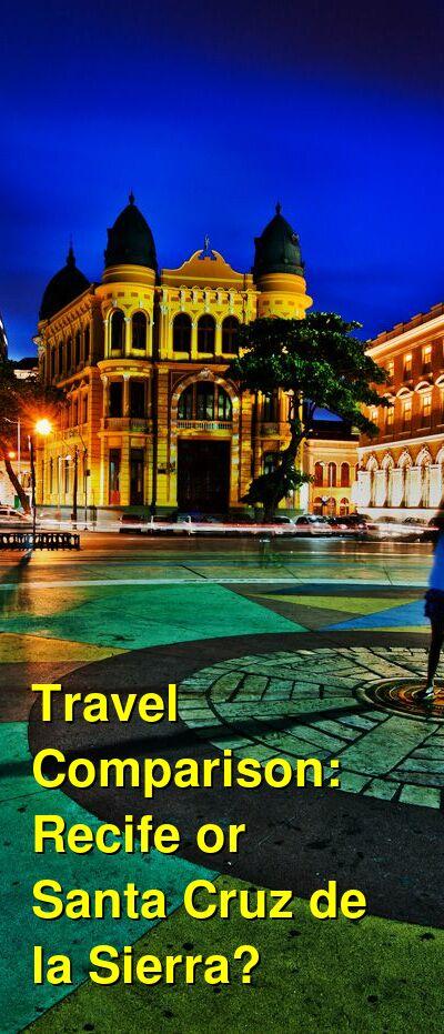 Recife vs. Santa Cruz de la Sierra Travel Comparison