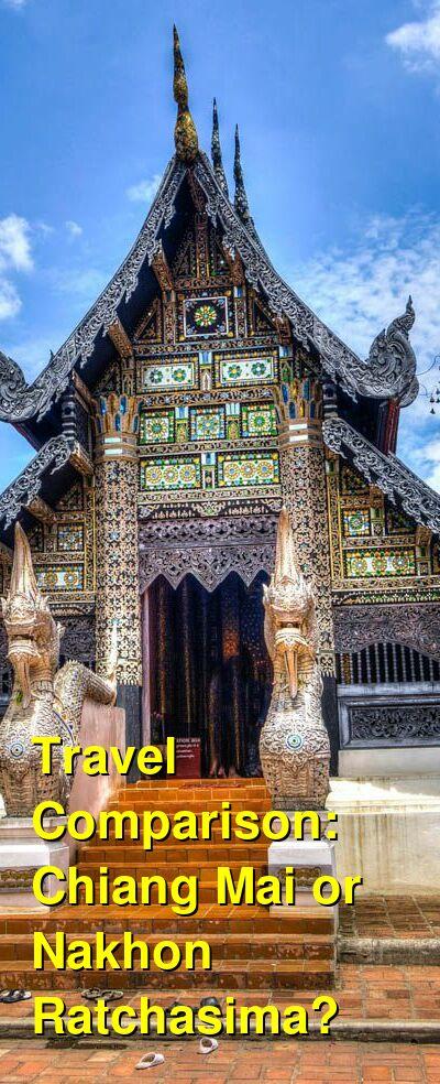 Chiang Mai vs. Nakhon Ratchasima Travel Comparison