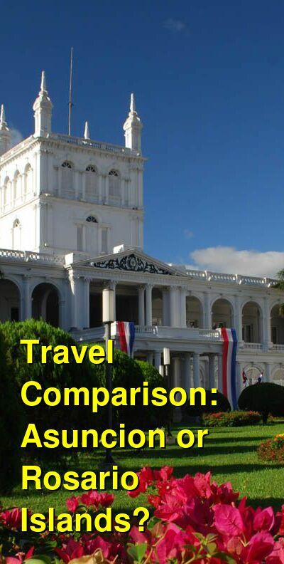 Asuncion vs. Rosario Islands Travel Comparison
