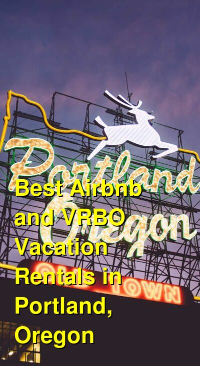 Best Airbnb and VRBO Vacation Rentals in Portland, Oregon | Budget Your Trip