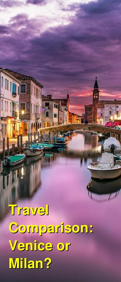 Venice vs. Milan Travel Comparison