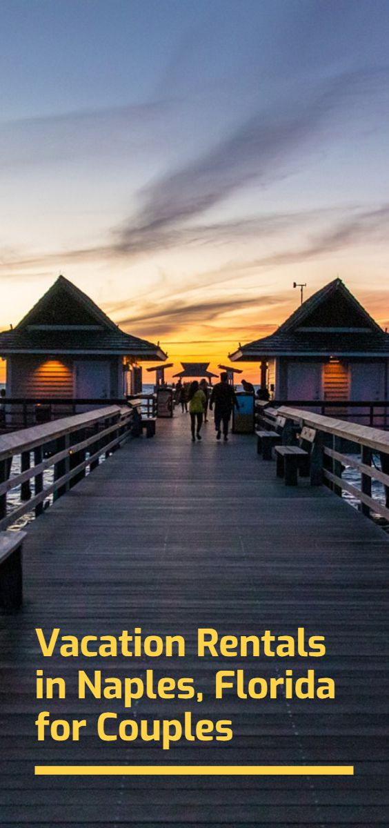 The 7 Best Affordable Vacation Rental VRBO's & Airbnb's for Couples in Naples, Florida | Budget Your Trip