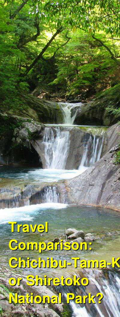 Chichibu-Tama-Kai vs. Shiretoko National Park Travel Comparison