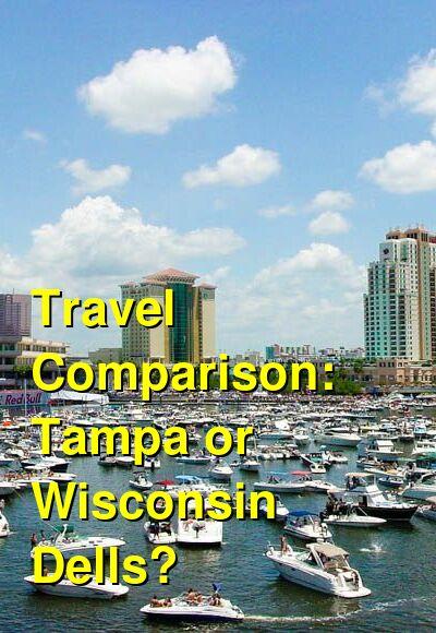 Tampa vs. Wisconsin Dells Travel Comparison