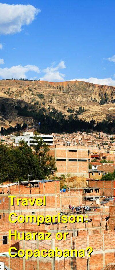 Huaraz vs. Copacabana Travel Comparison