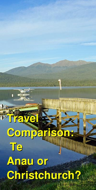 Te Anau vs. Christchurch Travel Comparison