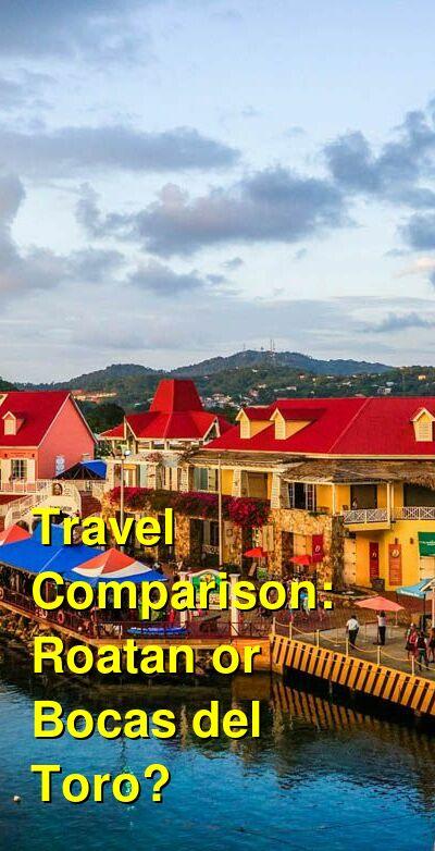 Roatan vs. Bocas del Toro Travel Comparison