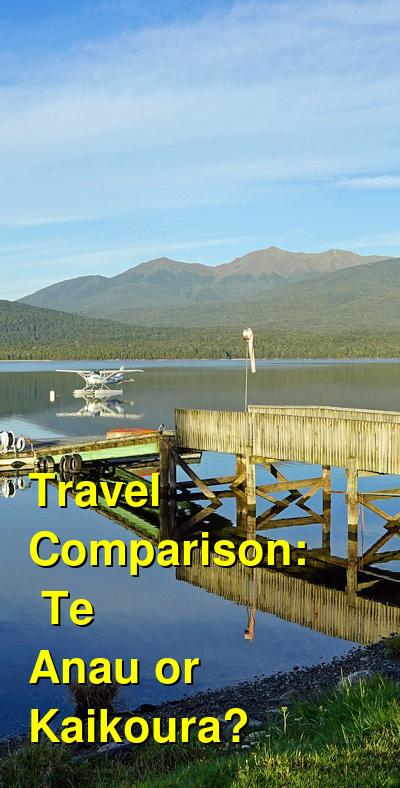 Te Anau vs. Kaikoura Travel Comparison