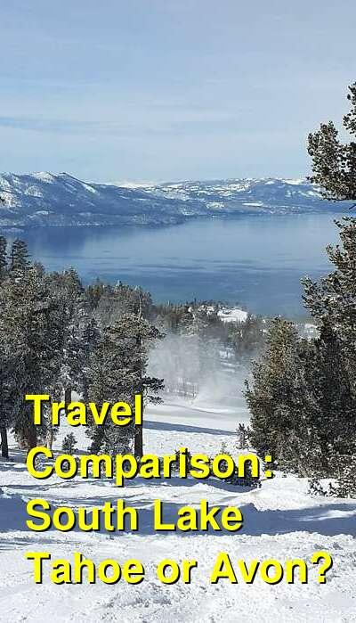 South Lake Tahoe vs. Avon Travel Comparison