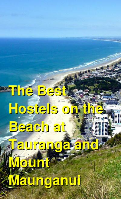 The Best Hostels on the Beach at Tauranga and Mount Maunganui | Budget Your Trip