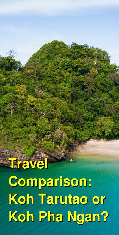 Koh Tarutao vs. Koh Pha Ngan Travel Comparison