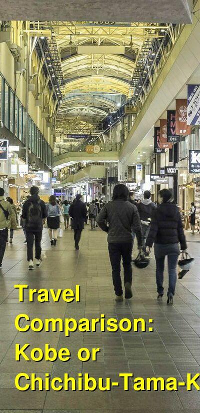 Kobe vs. Chichibu-Tama-Kai Travel Comparison