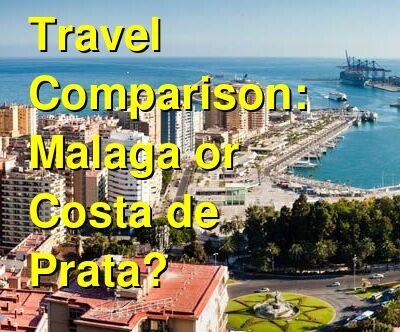 Malaga vs. Costa de Prata Travel Comparison