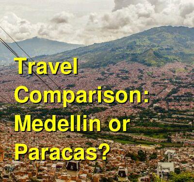 Medellin vs. Paracas Travel Comparison