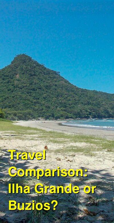 Ilha Grande vs. Buzios Travel Comparison