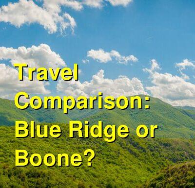 Blue Ridge vs. Boone Travel Comparison