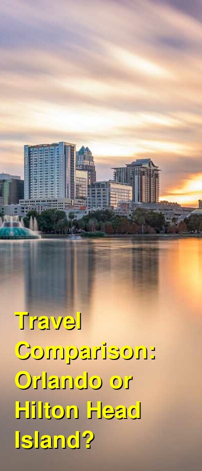 Orlando vs. Hilton Head Island Travel Comparison