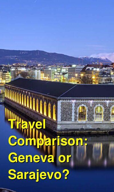 Geneva vs. Sarajevo Travel Comparison