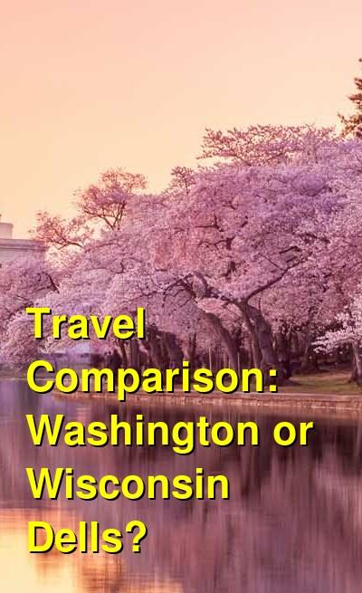 Washington vs. Wisconsin Dells Travel Comparison