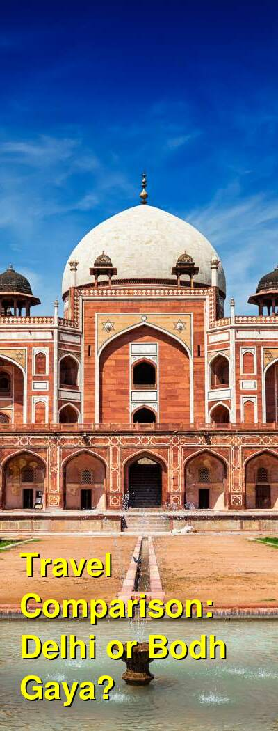 Delhi vs. Bodh Gaya Travel Comparison