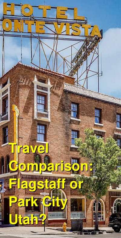 Flagstaff vs. Park City Utah Travel Comparison