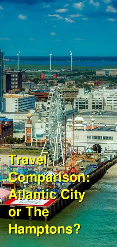Atlantic City vs. The Hamptons Travel Comparison