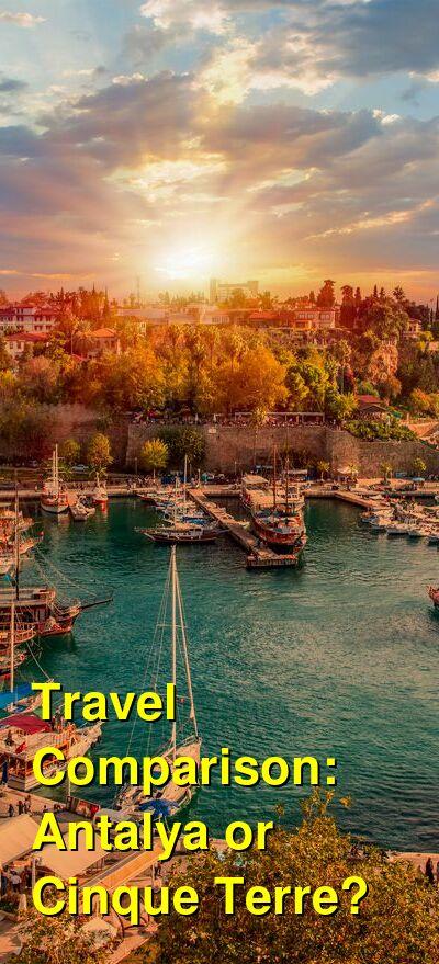 Antalya vs. Cinque Terre Travel Comparison