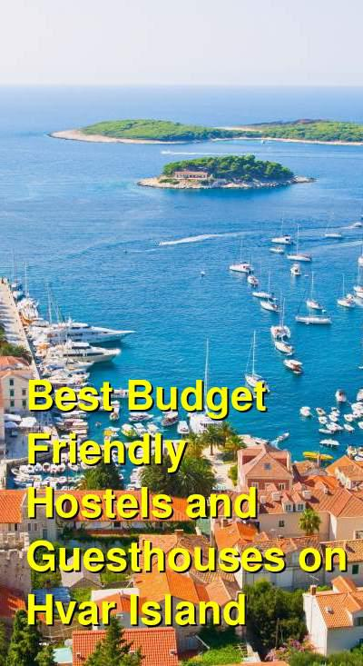 Best Budget Friendly Hostels and Guesthouses on Hvar Island | Budget Your Trip