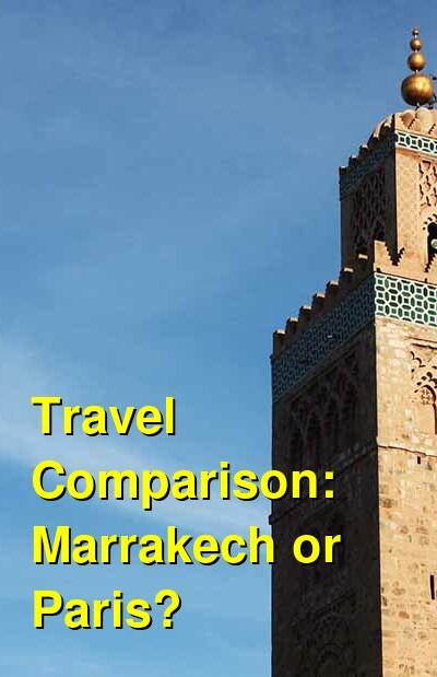 Marrakech vs. Paris Travel Comparison