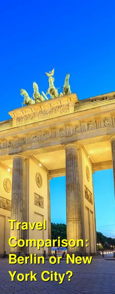 Berlin vs. New York City Travel Comparison