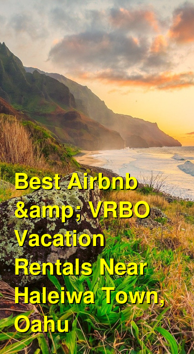 Best Airbnb & VRBO Vacation Rentals Near Haleiwa Town, Oahu | Budget Your Trip
