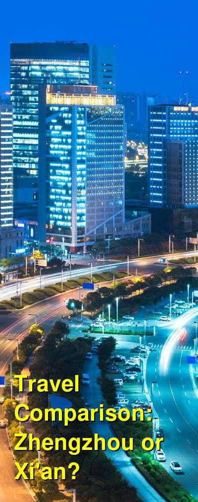 Zhengzhou vs. Xi'an Travel Comparison