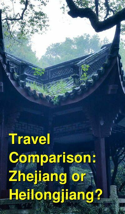 Zhejiang vs. Heilongjiang Travel Comparison