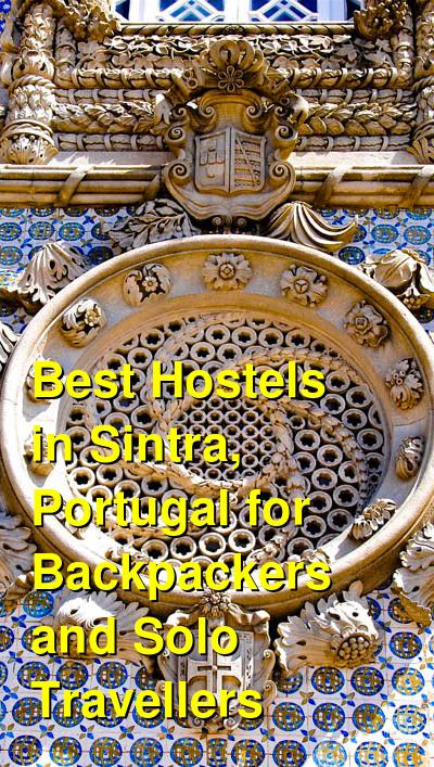 Best Hostels in Sintra, Portugal for Backpackers and Solo Travellers | Budget Your Trip