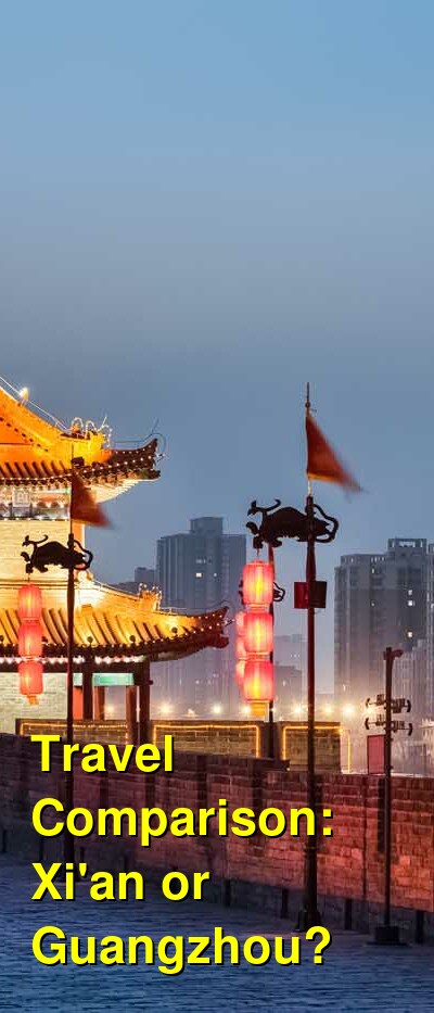 Xi'an vs. Guangzhou Travel Comparison