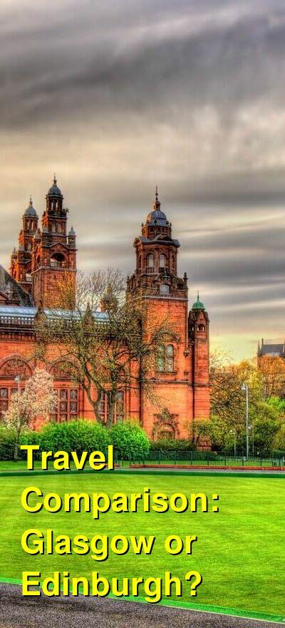 Glasgow vs. Edinburgh Travel Comparison