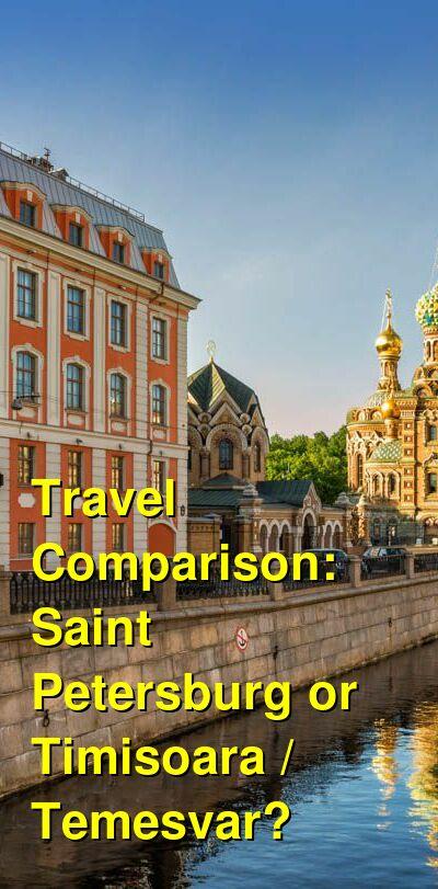 Saint Petersburg vs. Timisoara / Temesvar Travel Comparison
