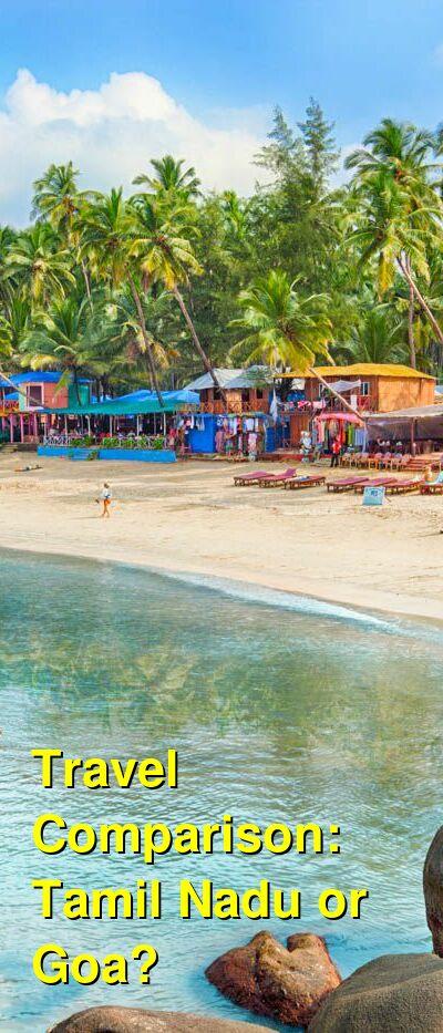 Tamil Nadu vs. Goa Travel Comparison