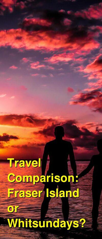 Fraser Island vs. Whitsundays Travel Comparison