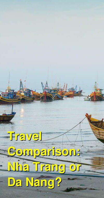 Nha Trang vs. Da Nang Travel Comparison