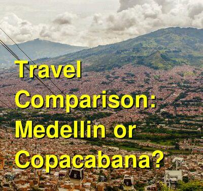 Medellin vs. Copacabana Travel Comparison