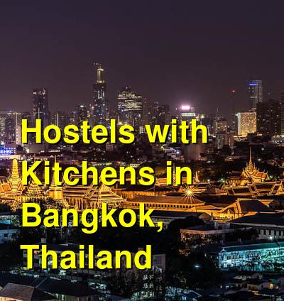 Hostels with Kitchens in Bangkok, Thailand | Budget Your Trip