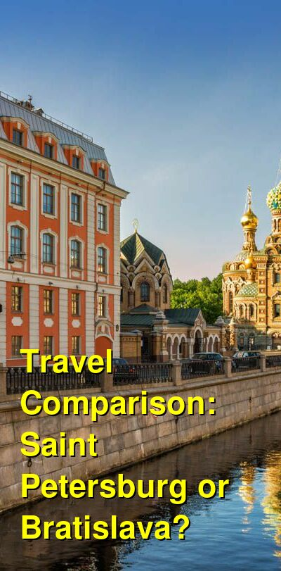 Saint Petersburg vs. Bratislava Travel Comparison