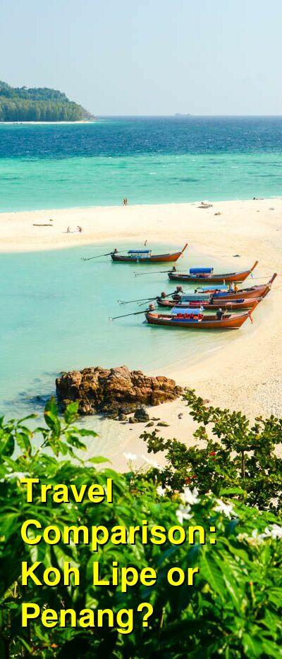 Koh Lipe vs. Penang Travel Comparison